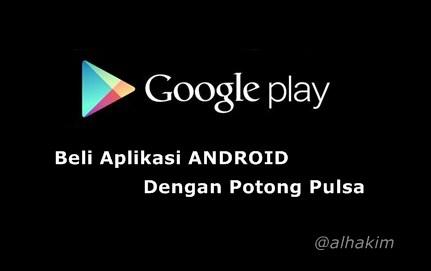 Pengalaman Beli Android app dengan potong pulsa hp